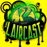 Check out the LairCast™ - the Dragon's Lair Comics & Fantasy(R) podcast!